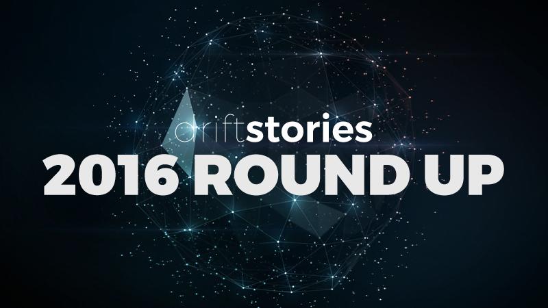 Drift Stories: 2016 Round Up