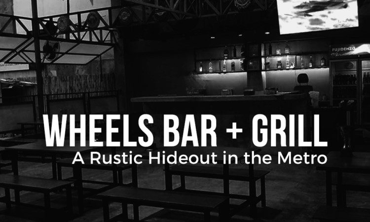 Wheels Bar + Grill: A Rustic Hideout in the Metro