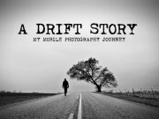 A Drift Story: My Mobile Photography Journey