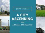 A Glimpse Of Butuan City – A City Ascending