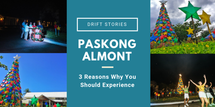 3 Reasons Why You Should Experience #PaskongAlmont