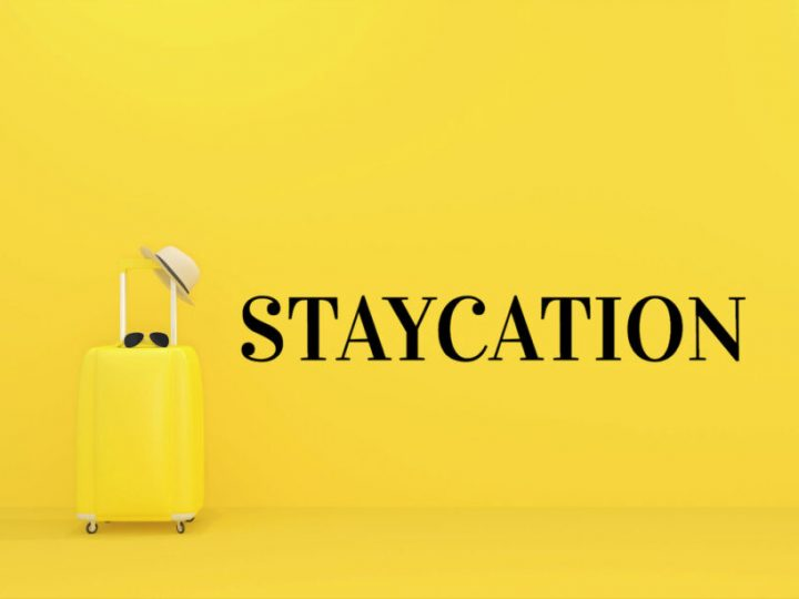 4 Must-follow Staycation Tips for 2021